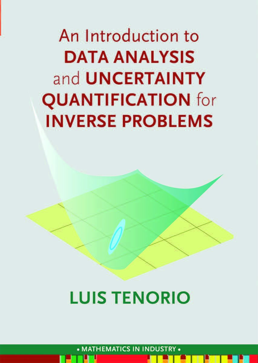 An Introduction to Data Analysis and Uncertainty Quantification for Inverse Problems (Mathematics in Industry)