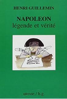 Napoléon légende et vérité