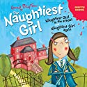 'Naughtiest Girl in the School' and 'Naughtiest Girl Again': Naughtiest Girl Series Hörspiel von Enid Blyton Gesprochen von: uncredited