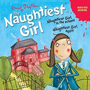 'Naughtiest Girl in the School' and 'Naughtiest Girl Again' Audiobook