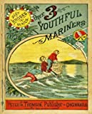 The Three Youthful Mariners (Children Poetry Chapter Book)
