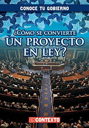 Cómo se convierte un proyecto en ley?/ How Does a Bill Become a Law? (Conoce tu gobierno/ A Look at Your Government) (Spanish Edition)