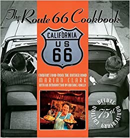 Route 66 Cookbook: Deluxe Edition: Comfort Food from the Mother Road by Marian Clark (2003-03-01)