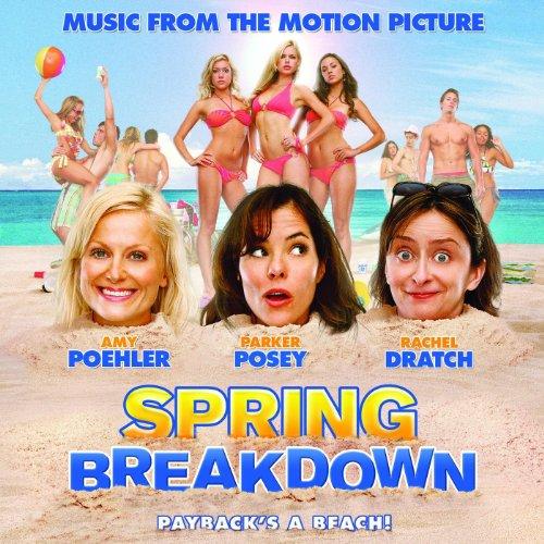 Spring Breakdown Soundtrack - Spring Break Soundtrack