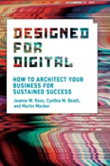Designed for Digital: How to Architect Your Business for Sustained Success (Management on the Cutting Edge) Hardcover