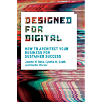 Designed for Digital: How to Architect Your Business for Sustained Success (Management on the Cutting Edge) (English Edition)