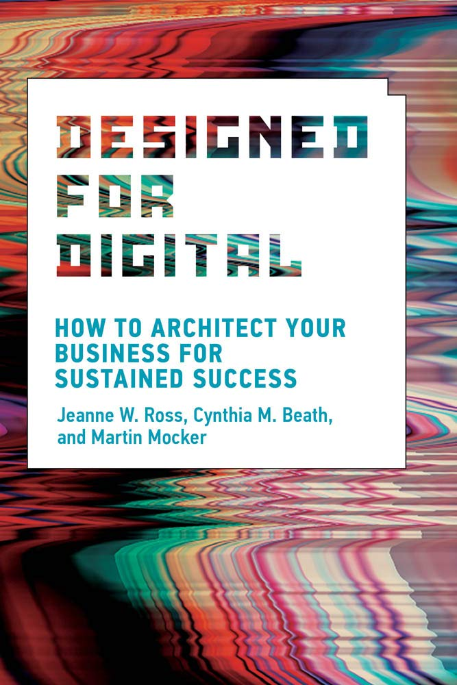 Designed For Digital  How To Architect Your Business For Sustained Success  Management On The Cutting Edge