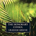 The Honorary Consul Audiobook by Graham Greene Narrated by Tim Pigott-Smith