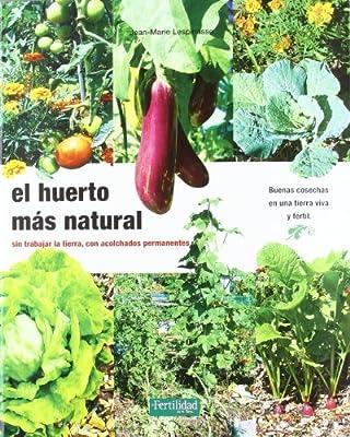 El huerto más natural: sin trabajar la tierra, con acolchados ...