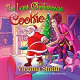 The Last Christmas Cookie, Next Step Books LLC, 1937671011