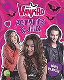 Chica Vampiro - Activités et Jeux 100% Vampire