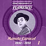 Great Interpreters of Flamenco - Manolo Caracol (1930 -1954), Volume 1 (MP3)