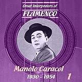 Great Interpreters of Flamenco - Manolo Caracol (1930 -1954), Volume 1 (MP3)