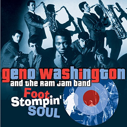 Foot Stompin' Soul - The Best of Geno 1966-1972 (Geno Washington And The Ram Jam Band)