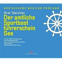 Der amtliche Sportbootführerschein See: Mit den 300 Prüfungsfragen und Auswahlantworten