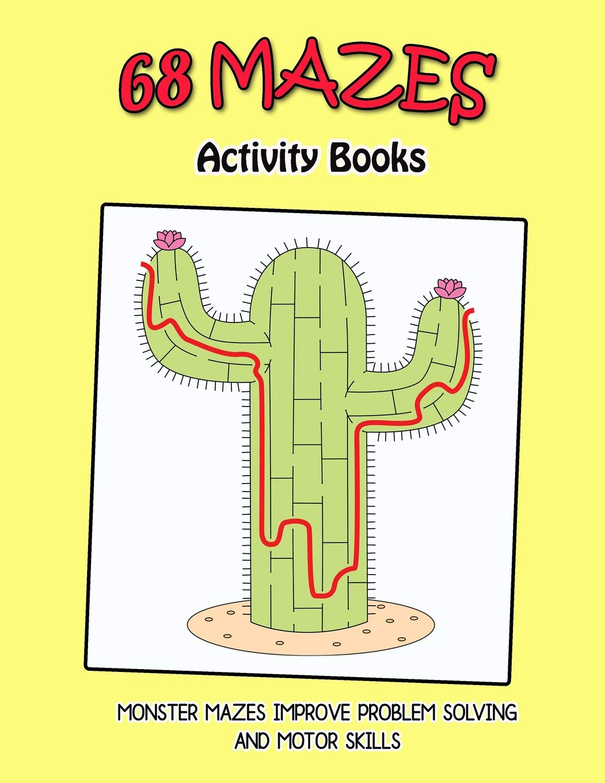 68 Mazes Activity Books: Monster Mazes Improve Problem