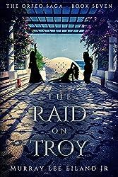 The Raid on Troy (The Orfeo Saga Book 7)