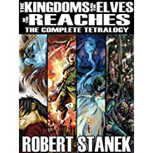 The Kingdoms and the Elves of the Reaches (The Complete Tetralogy: Four Epic Fantasy Novels) (Lands of Ruin Mist Book 1)