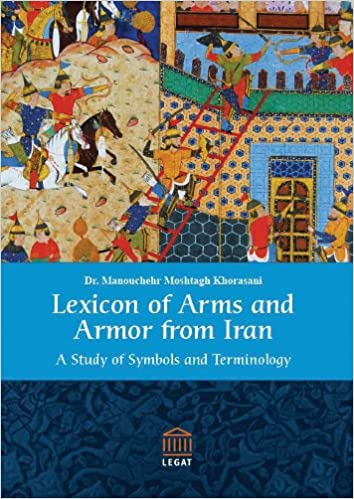 Lexicon Of Arms And Armor From Iran A Study Of Symbols And