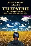 Telepathie - Die Geheimnisse der geistigen Kommunikation