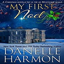 My First Noel: A Christmas Novella Set in the De Montforte World (The De Montfortes) Audiobook by Danelle Harmon Narrated by Alan Kelly