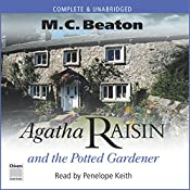 Agatha Raisin and the Potted Gardener: Agatha Raisin, Book 3   M. C. Beaton