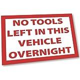 No Tools Left in Vehicle Sticker - Van Security Decal - Premium Quality Printed Sign 9.5cm x 14cm