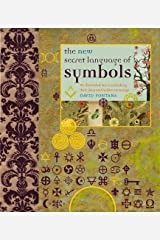 The New Secret Language of Symbols: An Illustrated Key to Unlocking Their Deep and Hidden Meanings Hardcover