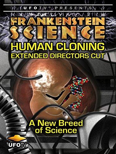 Frankenstein Science - Human Cloning - Extended Directors Cut