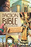 img - for The Action Bible Handbook: A Dictionary of People, Places, and Things (Action Bible Series) book / textbook / text book