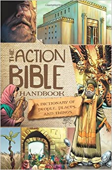 HOT The Action Bible Handbook: A Dictionary Of People, Places, And Things (Action Bible Series). raadasul Negocios Japan Rogue enviar latest