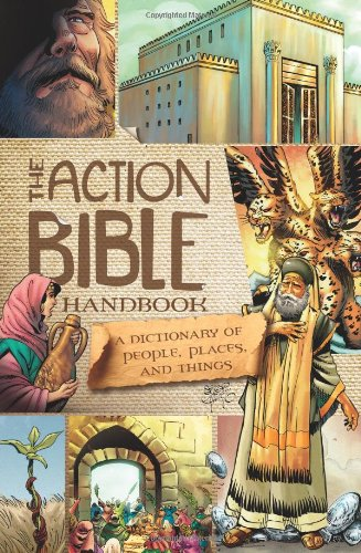 The Action Bible Handbook: A Dictionary of People, Places, and Things (Action Bible Series)