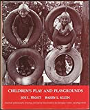 Children's Play and Playgrounds, Frost, Joe L. and Klein, Barry L., 0205065880