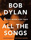 Image of Bob Dylan All the Songs: The Story Behind Every Track