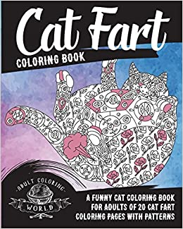 Buy Cat Fart Coloring Book A Funny Cat Coloring Book For Adults Of