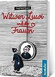 Witwer Luwi und die Frauen