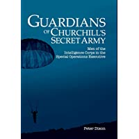 Guardians of Churchill's Secret Army: Men of the Intelligence Corps in the Special Operations Executive