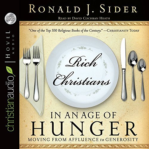 Rich Christians in an Age of Hunger: Moving from Affluence to Generosity by Ron Sider (2010-02-01)