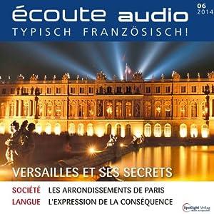 Écoute audio - Versailles et ses secrets. 6/2014 Hörbuch