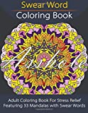 Swear Word Coloring Book: Adult Coloring Book For Stress Relief Featuring 33 Mandalas with Swear Words (Unibul Press Coloring Books)