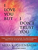 Kyпить I Love You But I Don't Trust You: The Complete Guide to Restoring Trust in Your Relationship на Amazon.com