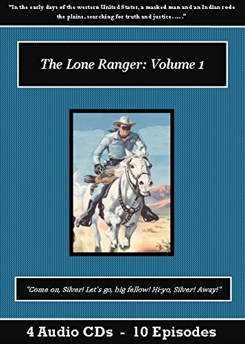Lone Ranger Old Time Radio (The Lone Ranger Old Time Radio Show CD Set - Volumes 1-4)