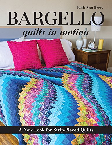 (Bargello - Quilts in Motion: A New Look for Strip-Pieced Quilts)