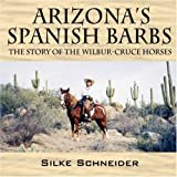 Arizona's Spanish Barbs, Silke Schneider, 1598008498