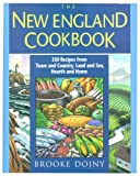 New England Cookbook: 350 Recipes from Town and Country, Land and Sea, Hearth and Home (America Cooks)