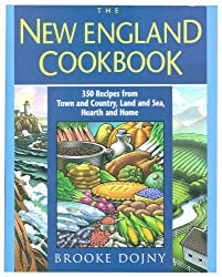 The New England Cookbook: 350 Recipes from Town and Country, Land and Sea, Hearth and Home (America Cooks)
