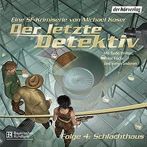 Schlachthaus (Der letzte Detektiv 4) Hörspiel