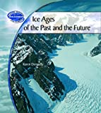 Ice Ages of the Past and the Future, Karen J. Donnelly, 0823962199
