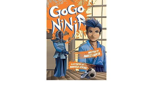 GoGo Ninja (English Edition) eBook: Marco Garcia, Manuela ...
