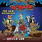 The Dam Situation: Dam Rodents Volume 1 | Bruce Lee